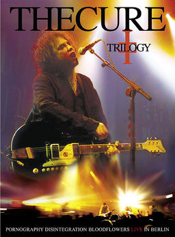 Обложка для The Cure: Trilogy Live in Berlin (2002)
