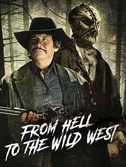 Обложка для Из ада на дикий запад /From Hell to the Wild West/ (2017)